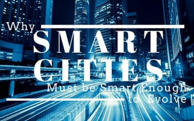 Why Smart Cities Must Be Smart Enough to Evolve Over Time